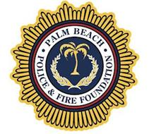 PALM BEACH POLICE & FIRE FOUNDATION