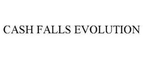 CASH FALLS EVOLUTION