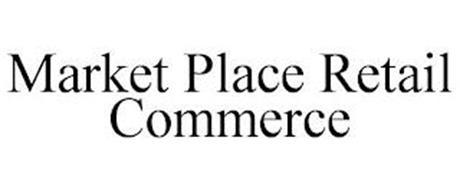 MARKET PLACE RETAIL COMMERCE