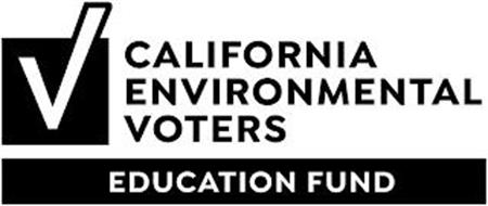 CALIFORNIA ENVIRONMENTAL VOTERS EDUCATION FUND