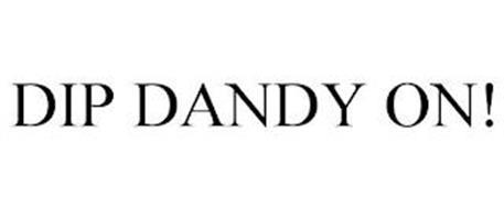 DIP DANDY ON!
