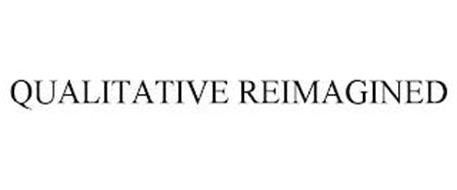 QUALITATIVE REIMAGINED