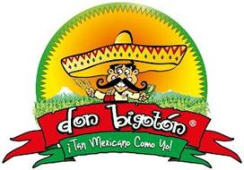 DON BIOGTON ¡TAN MEXICANO COMO YO!