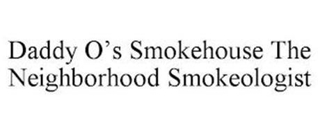 DADDY O'S SMOKEHOUSE THE NEIGHBORHOOD SMOKEOLOGIST