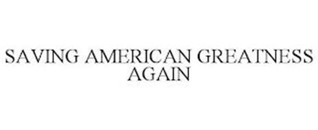 SAVING AMERICAN GREATNESS AGAIN