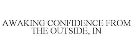 AWAKING CONFIDENCE FROM THE OUTSIDE, IN
