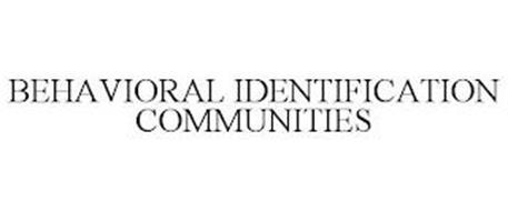 BEHAVIORAL IDENTIFICATION COMMUNITIES