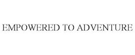 EMPOWERED TO ADVENTURE