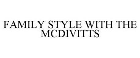 FAMILY STYLE WITH THE MCDIVITTS