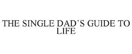 THE SINGLE DAD'S GUIDE TO LIFE
