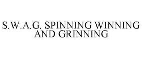 S.W.A.G. SPINNING WINNING AND GRINNING