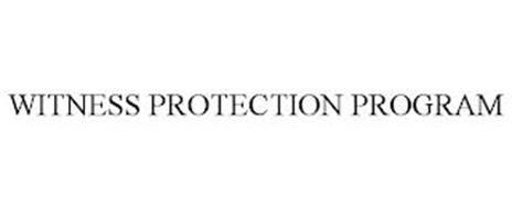 WITNESS PROTECTION PROGRAM