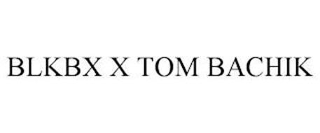 BLKBX X TOM BACHIK