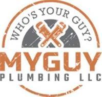 MYGUY PLUMBING LLC WHO'S YOUR GUY?