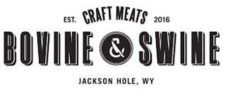 BOVINE & SWINE CRAFT MEATS EST. 2016 JACKSON HOLE, WY