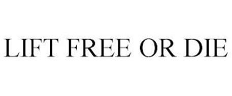 LIFT FREE OR DIE