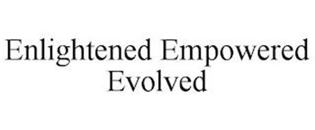 ENLIGHTENED EMPOWERED EVOLVED
