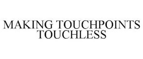 MAKING TOUCHPOINTS TOUCHLESS