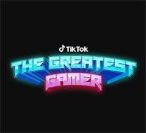 TIK TOK THE GREATEST GAMER