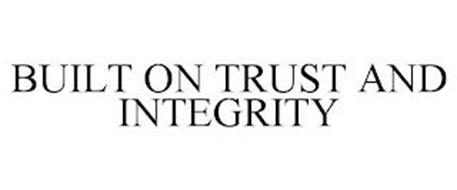 BUILT ON TRUST AND INTEGRITY