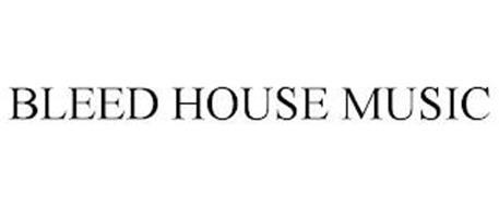 BLEED HOUSE MUSIC