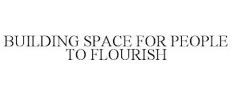 BUILDING SPACE FOR PEOPLE TO FLOURISH