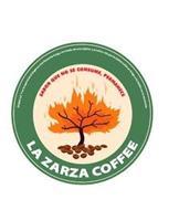 LA ZARZA COFFEE SABOR QUE NO SE CONSUME, PERMANECE