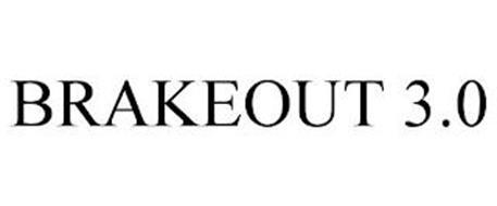 BRAKEOUT 3.0