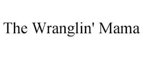 THE WRANGLIN' MAMA