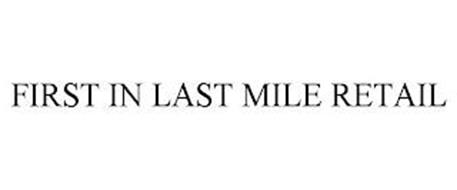 FIRST IN LAST MILE RETAIL
