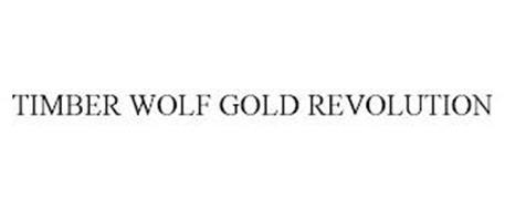 TIMBER WOLF GOLD REVOLUTION