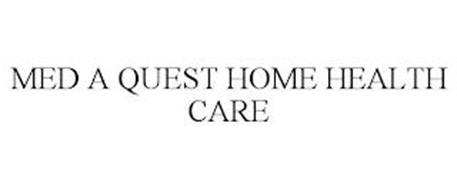 MED A QUEST HOME HEALTH CARE
