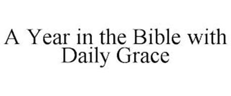A YEAR IN THE BIBLE WITH DAILY GRACE