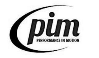 PIM PERFORMANCE IN MOTION