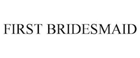 FIRST BRIDESMAID