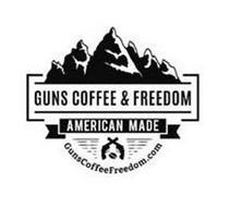 GUNS COFFEE & FREEDOM AMERICAN MADE GUNSCOFFEEFREEDOM.COM