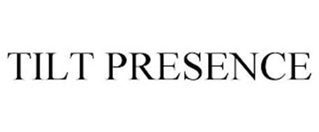 TILT PRESENCE