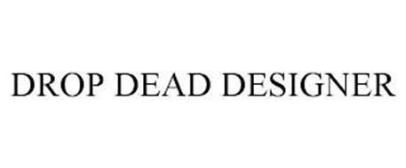 DROP DEAD DESIGNER