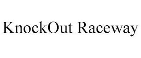 KNOCKOUT RACEWAY