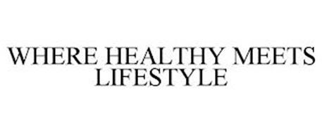 WHERE HEALTHY MEETS LIFESTYLE