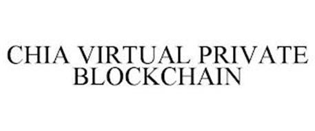 CHIA VIRTUAL PRIVATE BLOCKCHAIN