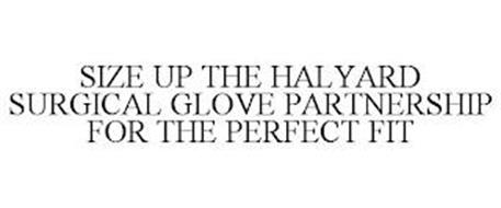 SIZE UP THE HALYARD SURGICAL GLOVE PARTNERSHIP FOR THE PERFECT FIT