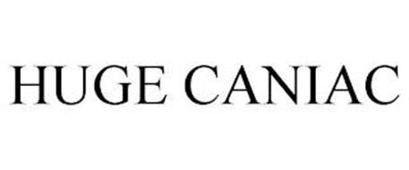 HUGE CANIAC