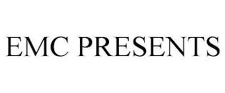 EMC PRESENTS