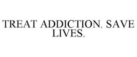TREAT ADDICTION. SAVE LIVES.