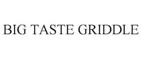 BIG TASTE GRIDDLE