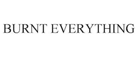 BURNT EVERYTHING
