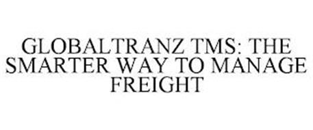 GLOBALTRANZ TMS: THE SMARTER WAY TO MANAGE FREIGHT