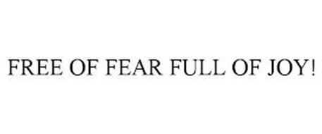 FREE OF FEAR FULL OF JOY!