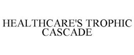 HEALTHCARE'S TROPHIC CASCADE
